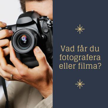 Vad får du fotografera eller filma?